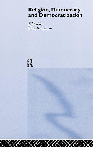 Religion, Democracy and Democratization - Democratization Special Issues (Hardback)