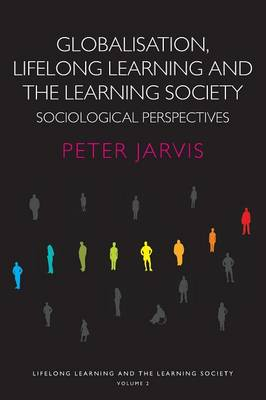 Globalization, Lifelong Learning and the Learning Society: Sociological Perspectives - Lifelong Learning and the Learning Society (Paperback)