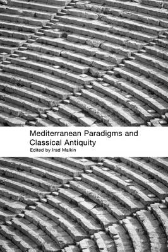 Mediterranean Paradigms and Classical Antiquity (Hardback)