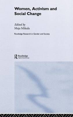 Women, Activism and Social Change: Stretching Boundaries - Routledge Research in Gender and Society (Hardback)