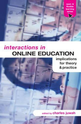 Interactions in Online Education: Implications for Theory and Practice - Open & Flexible Learning Series (Paperback)