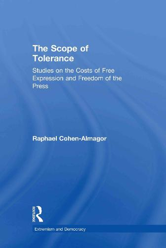 The Scope of Tolerance: Studies on the Costs of Free Expression and Freedom of the Press - Extremism and Democracy (Hardback)