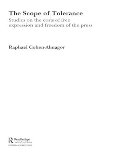 The Scope of Tolerance: Studies on the Costs of Free Expression and Freedom of the Press - Extremism and Democracy (Paperback)