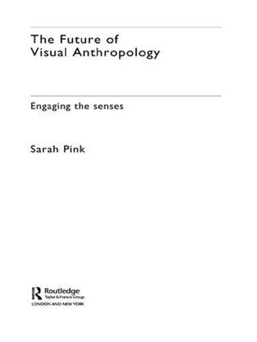 The Future of Visual Anthropology: Engaging the Senses (Hardback)
