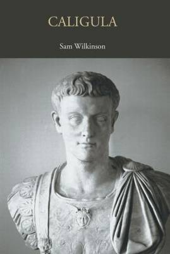 Caligula - Lancaster Pamphlets in Ancient History (Hardback)