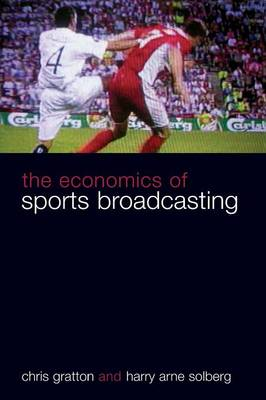The Economics of Sports Broadcasting (Paperback)