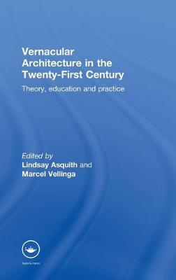 Vernacular Architecture in the 21st Century: Theory, Education and Practice (Hardback)