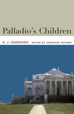 Palladio's Children: Essays on Everyday Environment and the Architect (Paperback)