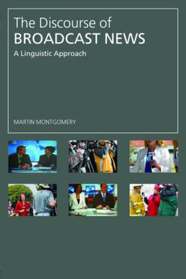 The Discourse of Broadcast News: A Linguistic Approach (Paperback)
