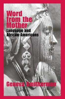 Word from the Mother: Language and African Americans (Hardback)