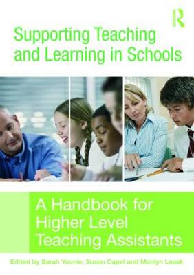 Supporting Teaching and Learning in Schools: A Handbook for Higher Level Teaching Assistants (Paperback)