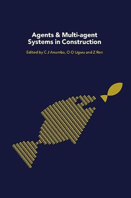 Agents and Multi-Agent Systems in Construction (Hardback)