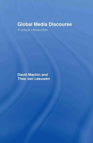 Global Media Discourse: A Critical Introduction (Hardback)