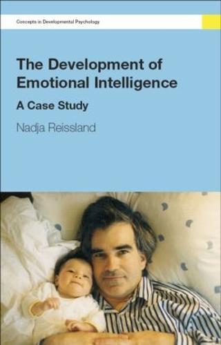 The Development of Emotional Intelligence: A Case Study - Concepts in Developmental Psychology (Hardback)