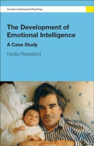 The Development of Emotional Intelligence: A Case Study - Concepts in Developmental Psychology (Paperback)