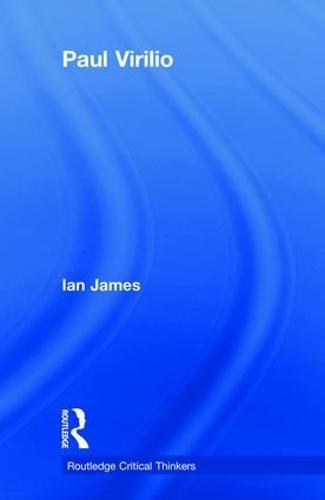 Paul Virilio - Routledge Critical Thinkers (Paperback)