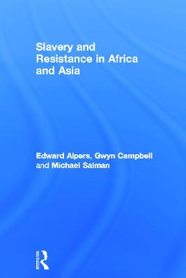 Slavery and Resistance in Africa and Asia: Bonds of Resistance (Hardback)
