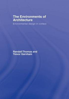 The Environments of Architecture: Environmental Design in Context (Hardback)