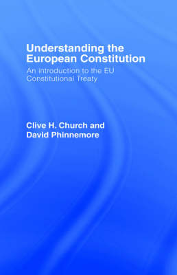 Understanding the European Constitution: An Introduction to the EU Constitutional Treaty (Hardback)
