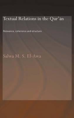 Textual Relations in the Qur'an: Relevance, Coherence and Structure (Hardback)