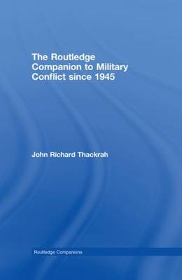 Routledge Companion to Military Conflict since 1945 - Routledge Companions (Hardback)