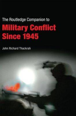 Routledge Companion to Military Conflict since 1945 - Routledge Companions (Paperback)
