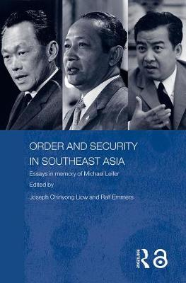Order and Security in Southeast Asia: Essays in Memory of Michael Leifer - Politics in Asia (Hardback)