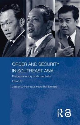 Order and Security in Southeast Asia: Essays in Memory of Michael Leifer - Politics in Asia (Paperback)
