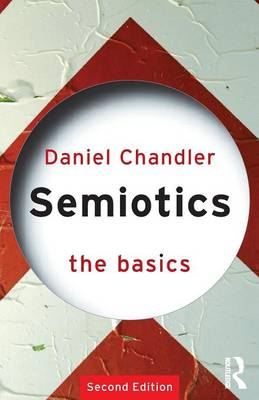 Semiotics: The Basics - The Basics (Paperback)