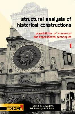 Structural Analysis of Historical Constructions - 2 Volume Set: Possibilities of Numerical and Experimental Techniques - Proceedings of the IVth Int. Seminar on Structural Analysis of Historical Constructions, 10-13 November 2004, Padova, Italy (Hardback)