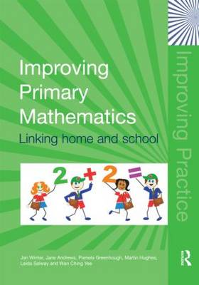Improving Primary Mathematics: Linking Home and School - Improving Practice TLRP (Paperback)