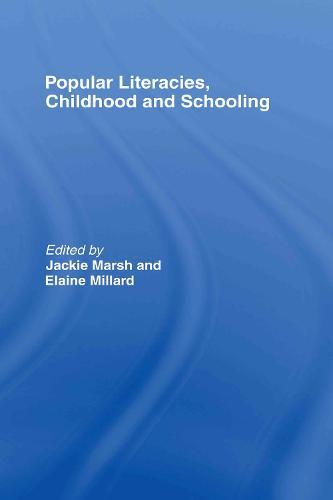 Popular Literacies, Childhood and Schooling (Hardback)