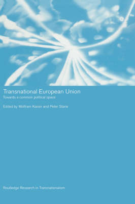 Transnational European Union: Towards a Common Political Space - Routledge Research in Transnationalism (Hardback)