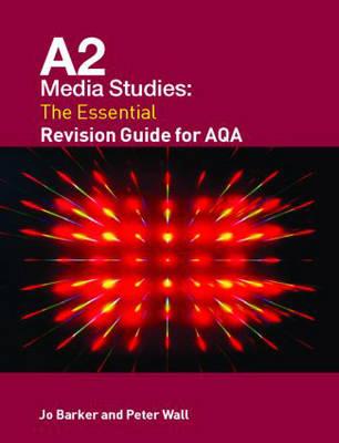 A2 Media Studies: the Essential Revision Guide for AQA - Essentials (Paperback)