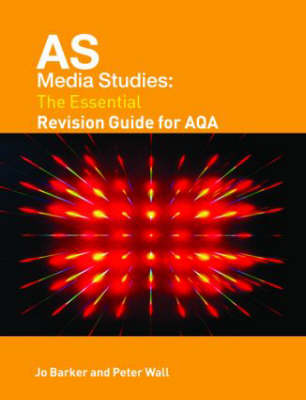 AS Media Studies: The Essential Revision Guide for AQA - Essentials (Paperback)