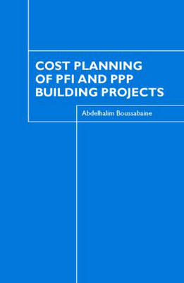 Cost Planning of PFI and PPP Building Projects (Hardback)