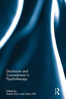 Disclosure and Concealment in Psychotherapy (Hardback)