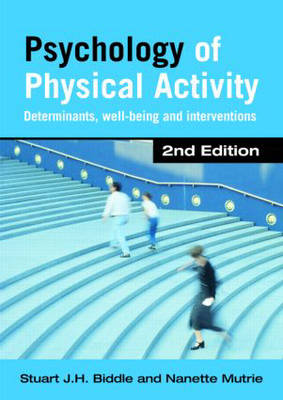 Psychology of Physical Activity: Determinants, Well-Being and Interventions (Paperback)