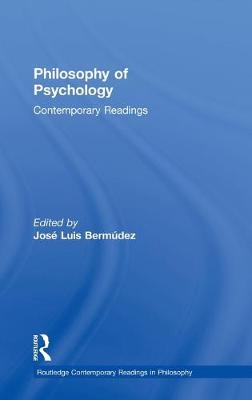 Philosophy of Psychology: Contemporary Readings - Routledge Contemporary Readings in Philosophy (Hardback)