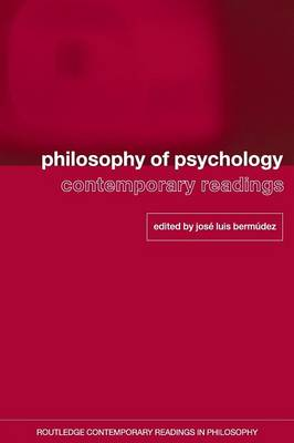 Philosophy of Psychology: Contemporary Readings - Routledge Contemporary Readings in Philosophy (Paperback)