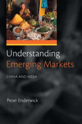 Understanding Emerging Markets: China and India (Paperback)