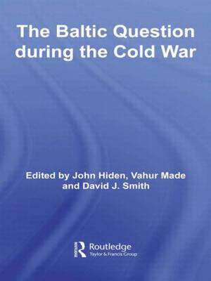 The Baltic Question during the Cold War (Hardback)