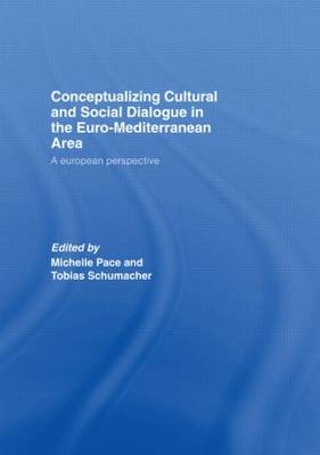Conceptualizing Cultural and Social Dialogue in the Euro-Mediterranean Area: A European Perspective (Hardback)