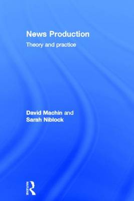 News Production: Theory and Practice (Hardback)