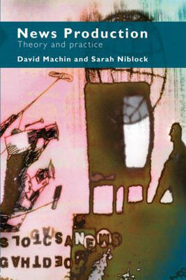 News Production: Theory and Practice (Paperback)
