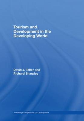 Tourism and Development in the Developing World - Routledge Perspectives on Development (Hardback)