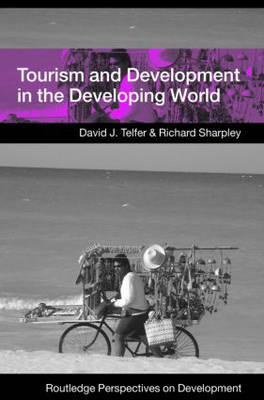 Tourism and Development in the Developing World - Routledge Perspectives on Development (Paperback)