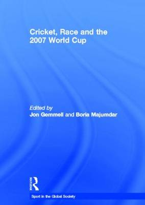 Cricket, Race and the 2007 World Cup - Sport in the Global Society (Hardback)