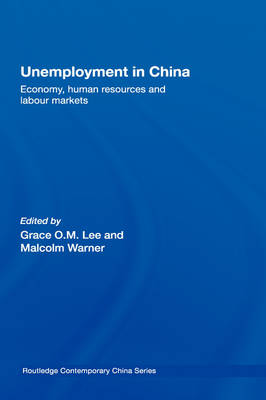 Unemployment in China: Economy, Human Resources and Labour Markets - Routledge Contemporary China Series (Hardback)