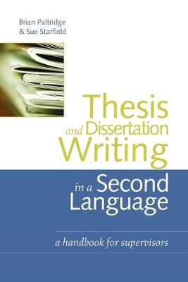 Thesis and Dissertation Writing in a Second Language: A Handbook for Supervisors (Paperback)